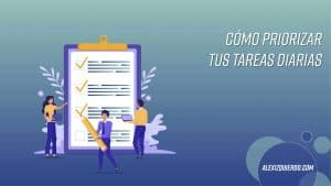 Alexizquierdo.com Describir como priorizar tareas