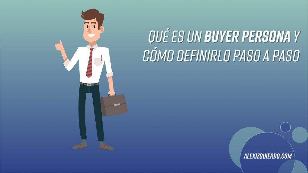 AlexIzquierdo.com Cómo crear tu buyer persona