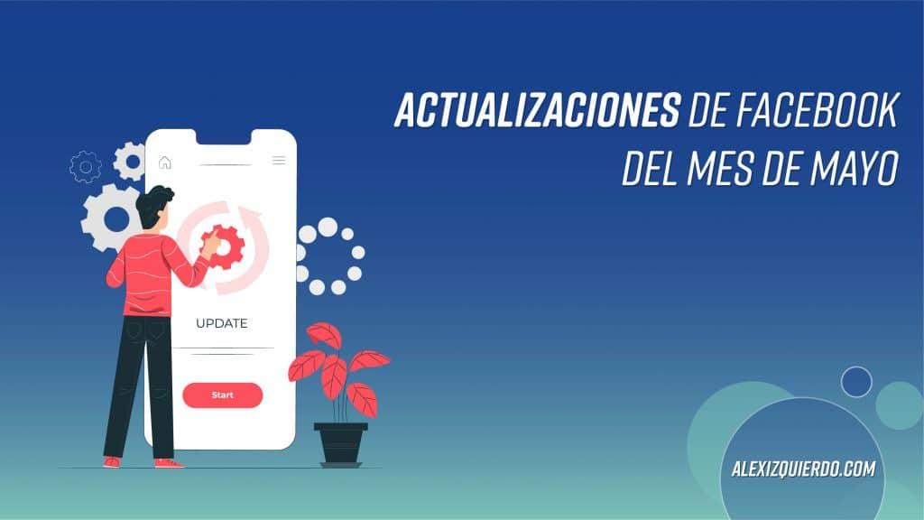 AlexIzquierdo.com Actualizaciones de Facebook en mayo