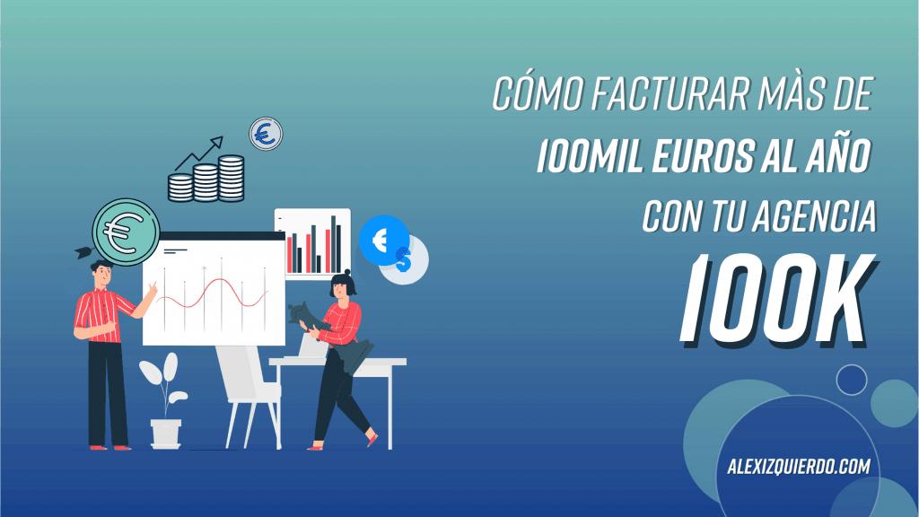 Cómo facturar más de 100.000 euros al año