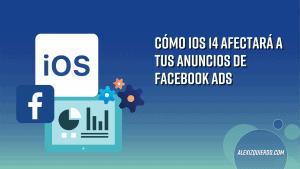 como-afectara-actualizacion-ios14-a-tus-anuncios