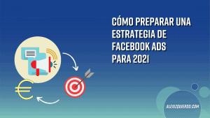 Guía: Cómo preparar una estrategia de Facebook Ads