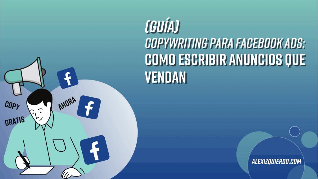 copywriting para Facebook Ads o cómo redactar anuncios que vendan