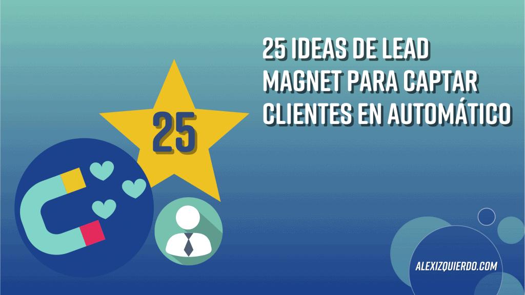 25 ideas de Lead Magnets