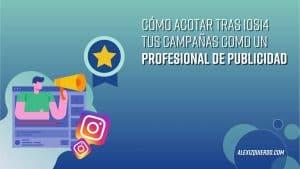 Cómo acotar tus campañas de Facebook e Instagram Ads